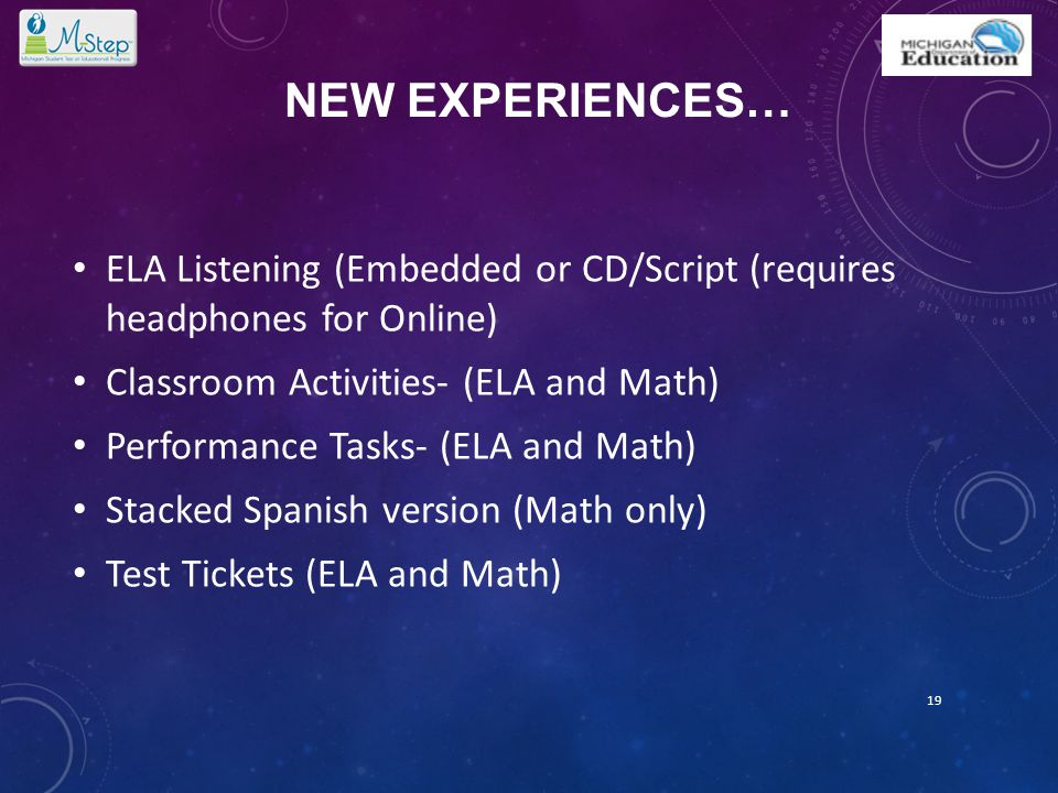 NEW EXPERIENCES… ELA Listening (Embedded or CD/Script (requires headphones for Online) Classroom Activities- (ELA and Math) Performance Tasks- (ELA an
