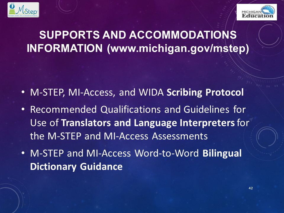 SUPPORTS AND ACCOMMODATIONS INFORMATION (www.michigan.gov/mstep) M-STEP, MI-Access, and WIDA Scribing Protocol Recommended Qualifications and Guidelin