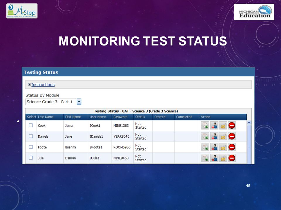 MONITORING TEST STATUS Individual student status for each part 49