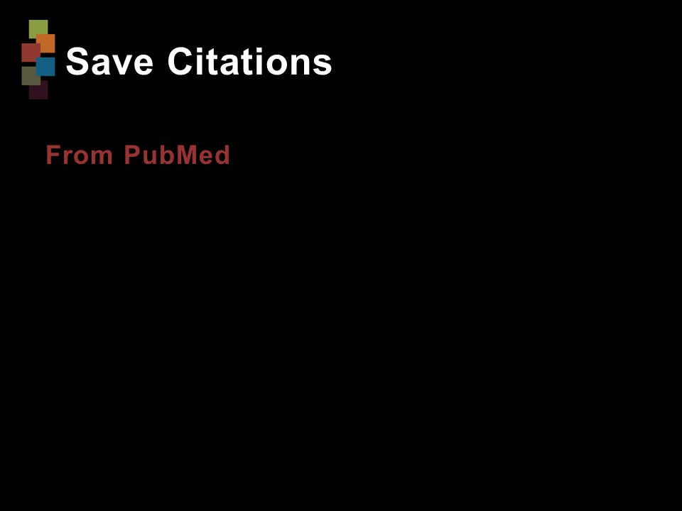 Save Citations From PubMed