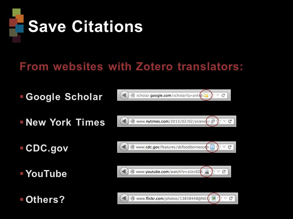 Save Citations From websites with Zotero translators:  Google Scholar  New York Times  CDC.gov  YouTube  Others