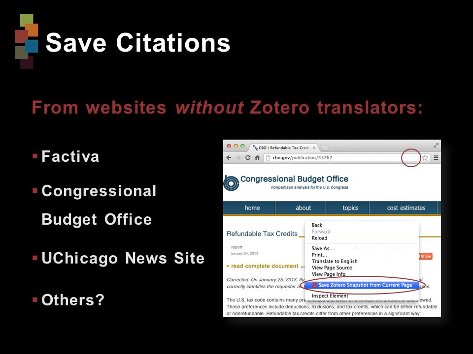 Save Citations From websites without Zotero translators:  Factiva  Congressional Budget Office  UChicago News Site  Others?
