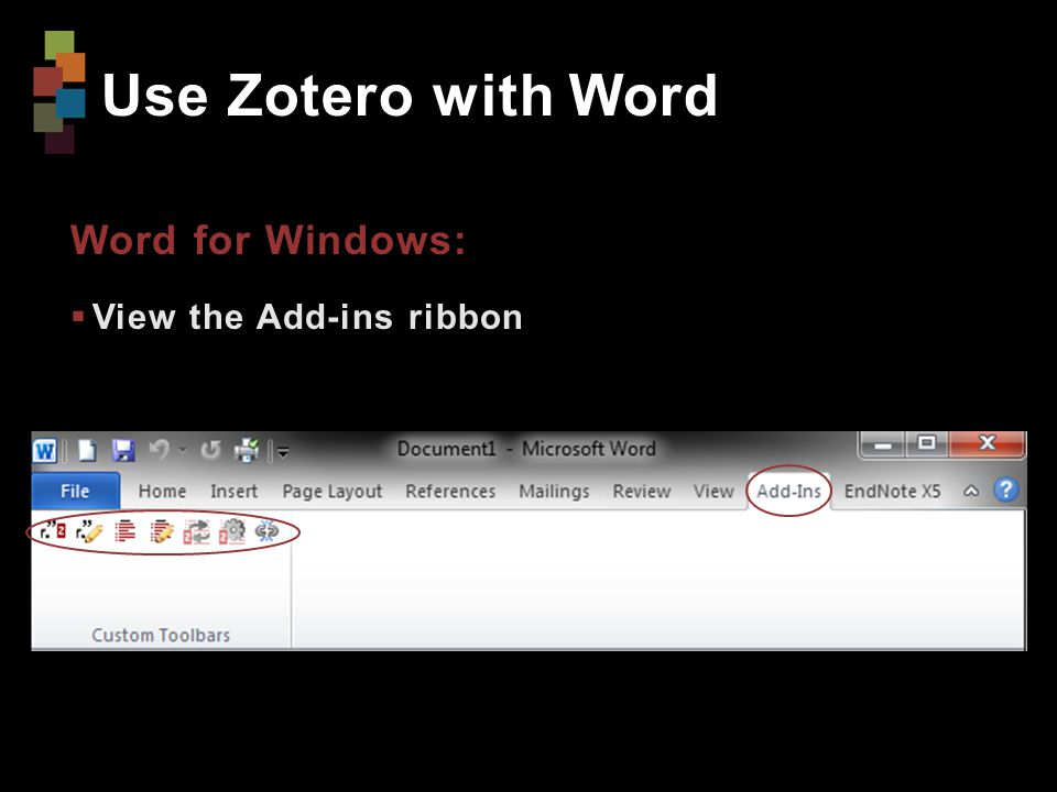 Use Zotero with Word Word for Windows:  View the Add-ins ribbon