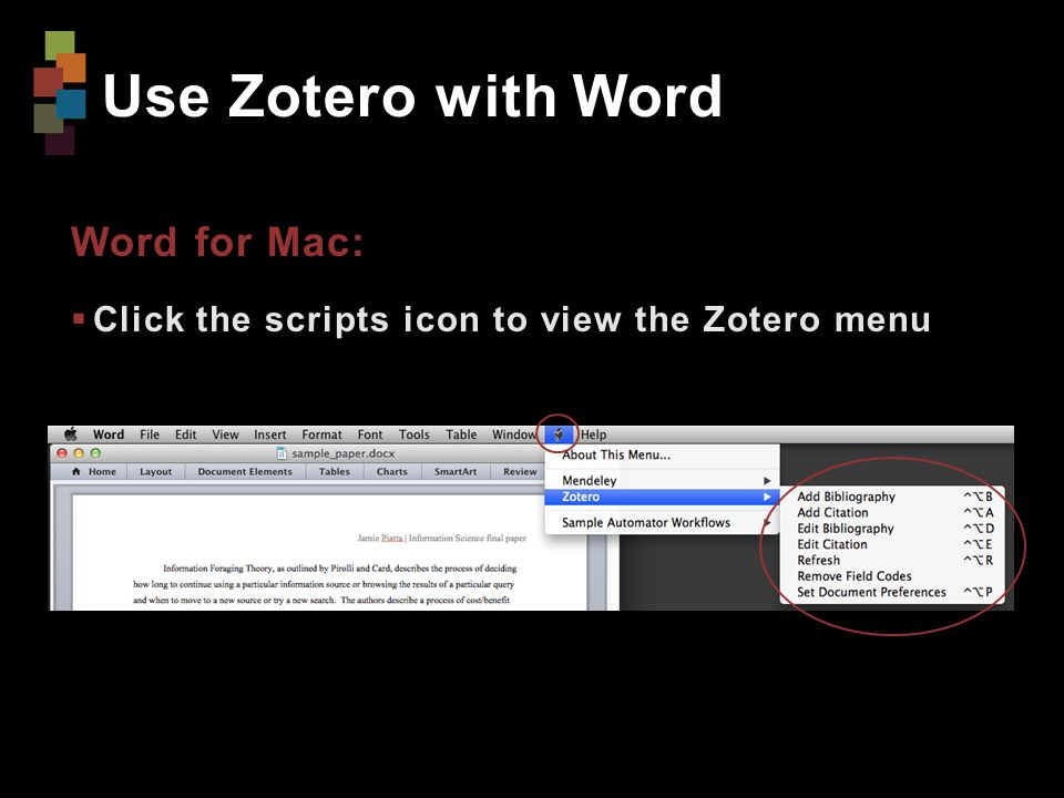 Use Zotero with Word Word for Mac:  Click the scripts icon to view the Zotero menu