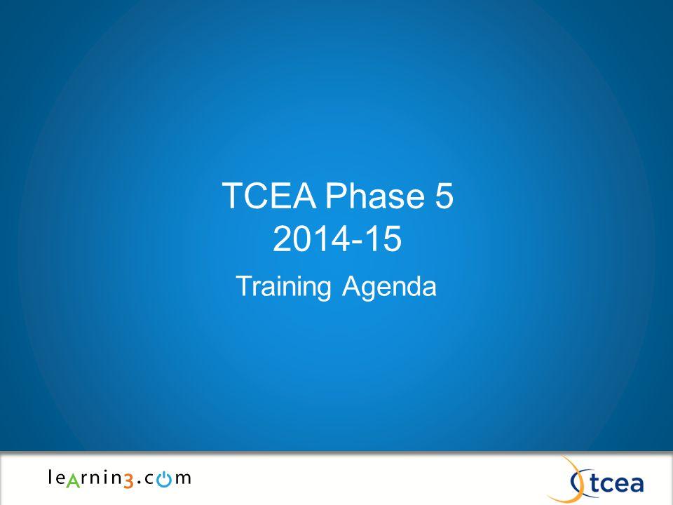 TCEA Phase 5 2014-15 Training Agenda