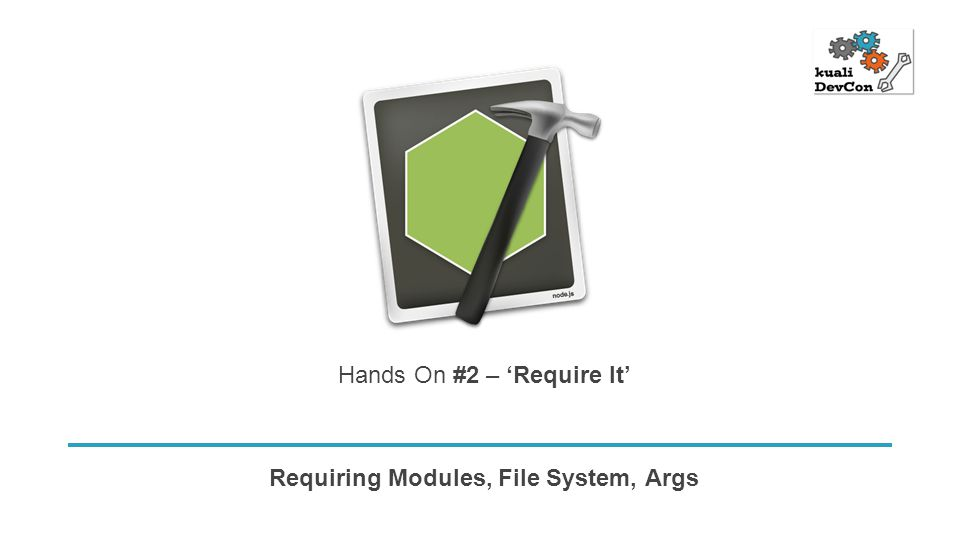 Requiring Modules, File System, Args Hands On #2 – 'Require It'