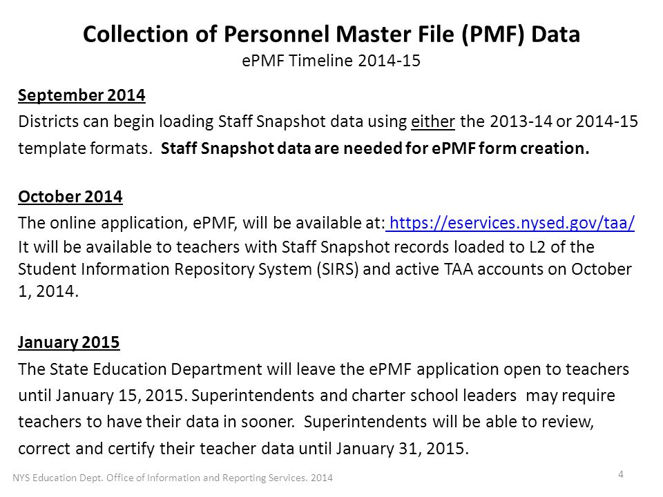 Collection of Personnel Master File (PMF) Data ePMF Timeline 2014-15 September 2014 Districts can begin loading Staff Snapshot data using either the 2013-14 or 2014-15 template formats.