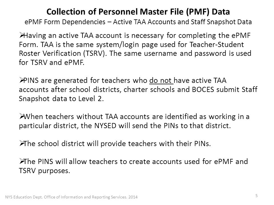 Collection of Personnel Master File (PMF) Data ePMF Form Dependencies – Active TAA Accounts and Staff Snapshot Data  Having an active TAA account is necessary for completing the ePMF Form.