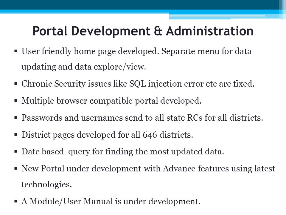 Portal Development & Administration  User friendly home page developed.