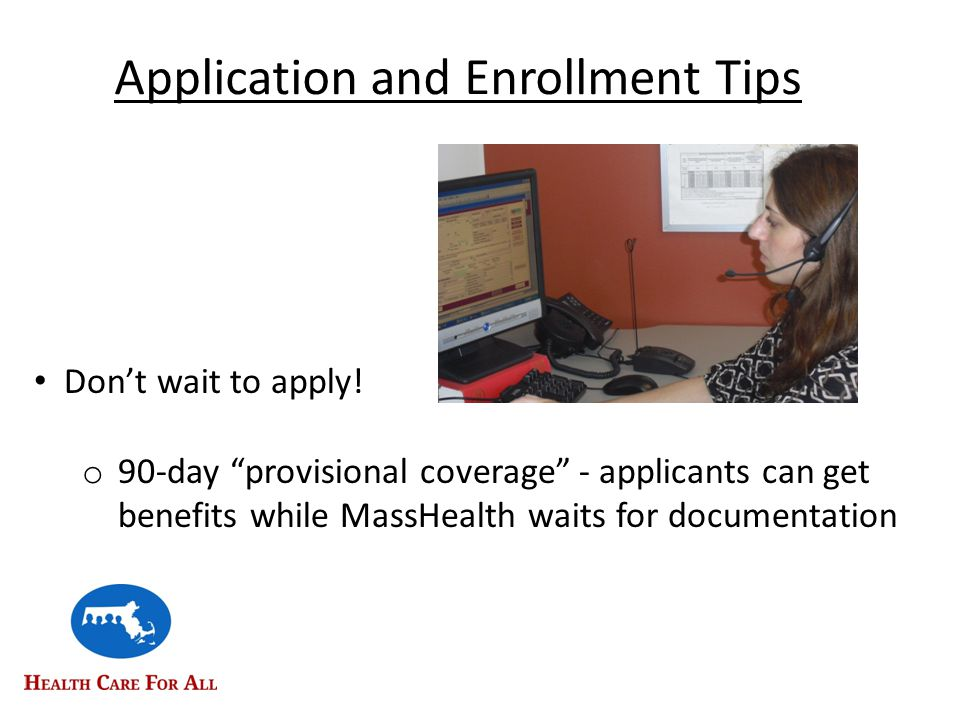 Application and Enrollment Tips Don't wait to apply.