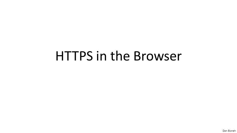 Dan Boneh HTTPS in the Browser