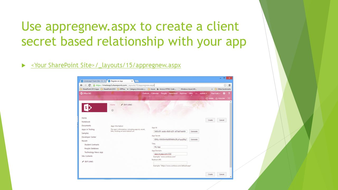 Use appregnew.aspx to create a client secret based relationship with your app  /_layouts/15/appregnew.aspx /_layouts/15/appregnew.aspx