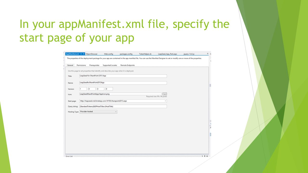 In your appManifest.xml file, specify the start page of your app