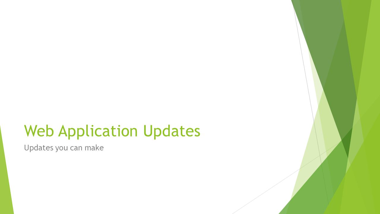 Web Application Updates Updates you can make