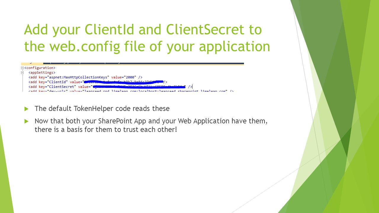 Add your ClientId and ClientSecret to the web.config file of your application  The default TokenHelper code reads these  Now that both your SharePoint App and your Web Application have them, there is a basis for them to trust each other!