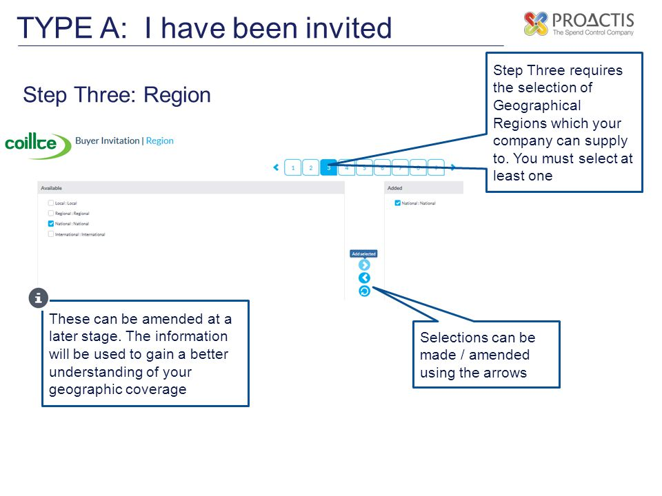 TYPE A: I have been invited Step Three: Region Step Three requires the selection of Geographical Regions which your company can supply to. You must se