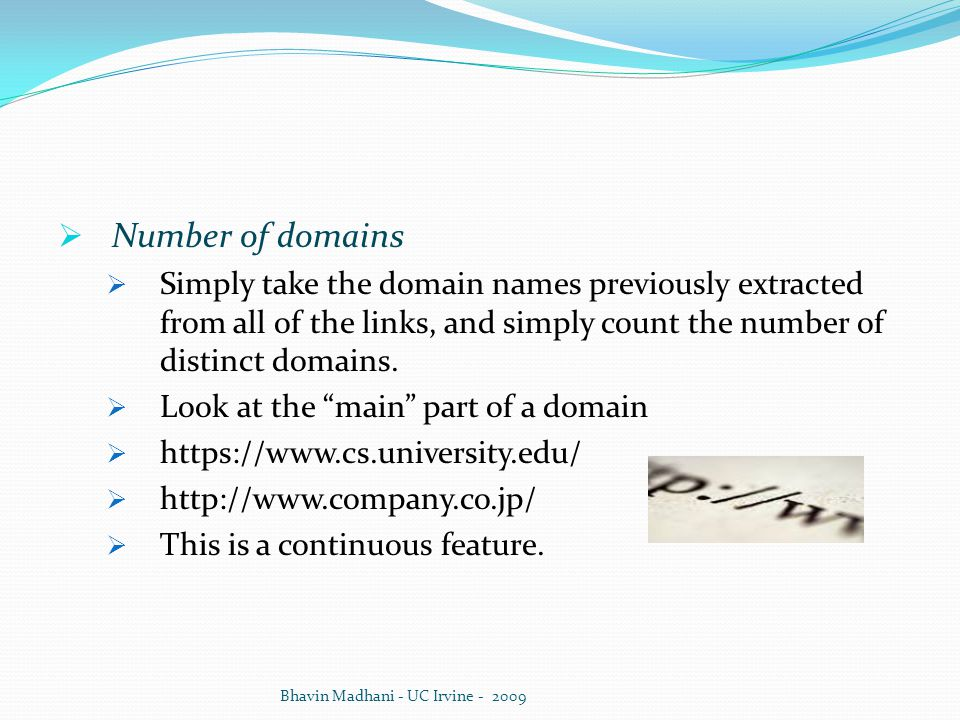  Number of domains  Simply take the domain names previously extracted from all of the links, and simply count the number of distinct domains.  Look