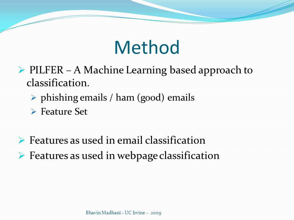Method  PILFER – A Machine Learning based approach to classification.