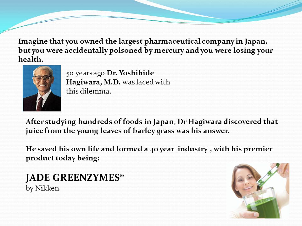 Imagine that you owned the largest pharmaceutical company in Japan, but you were accidentally poisoned by mercury and you were losing your health. 50