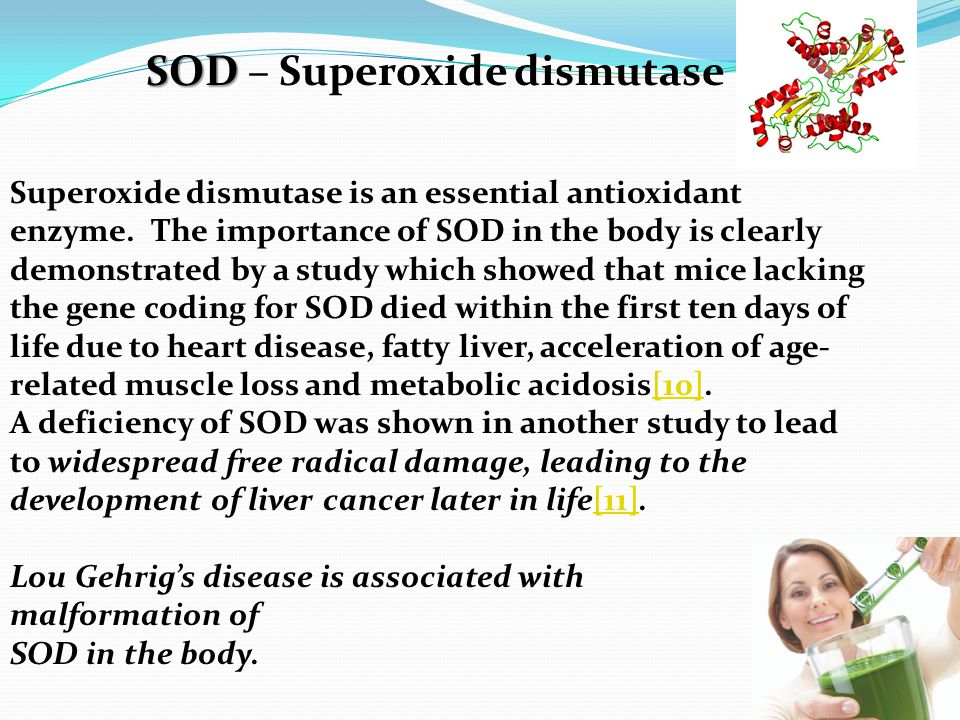 SOD SOD – Superoxide dismutase Superoxide dismutase is an essential antioxidant enzyme.