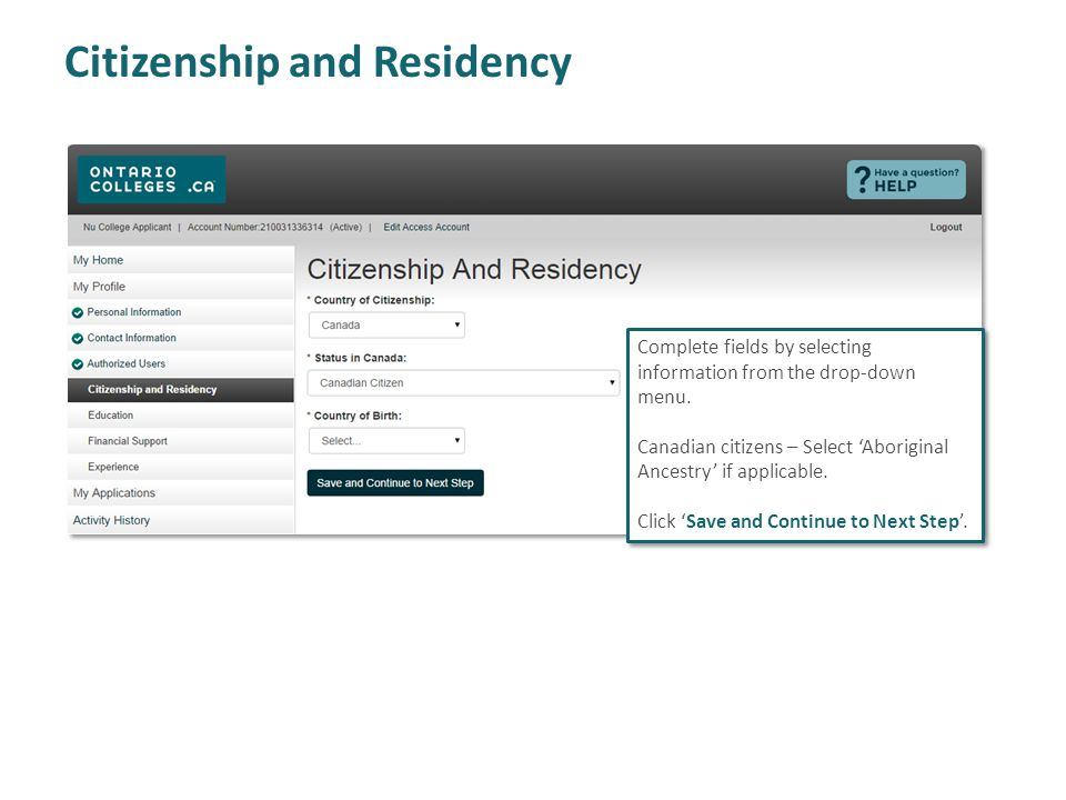 Citizenship and Residency Complete fields by selecting information from the drop-down menu.