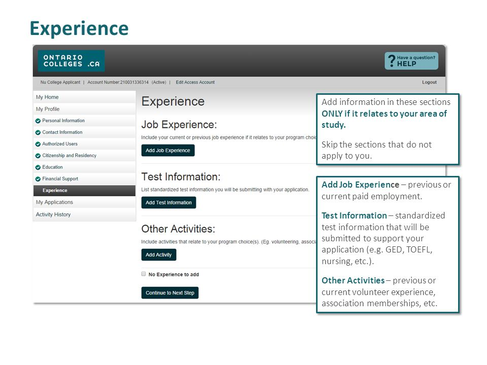 Experience Add information in these sections ONLY if it relates to your area of study.