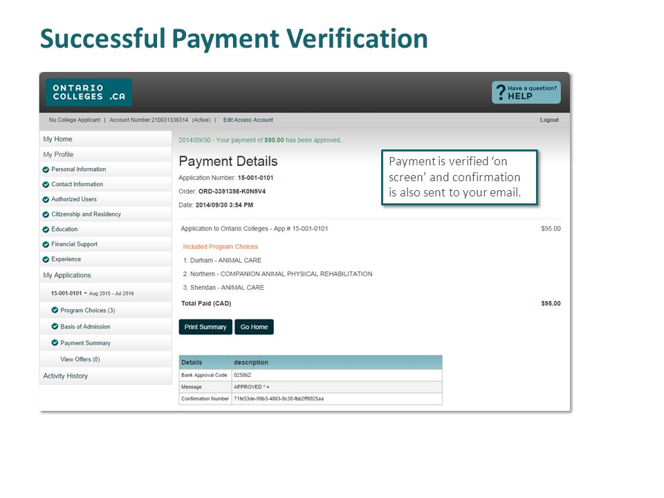 Successful Payment Verification Payment is verified 'on screen' and confirmation is also sent to your email.