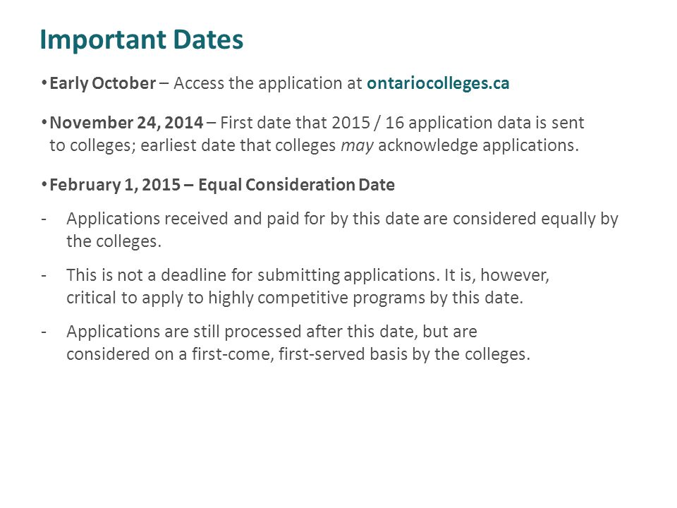 Important Dates February 1, 2015 – Offer Date - First day that colleges MAY release offers of admission.