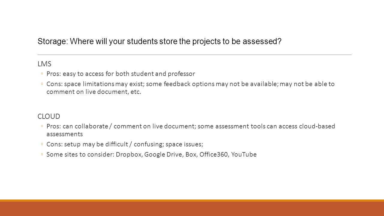 Storage: Where will your students store the projects to be assessed.