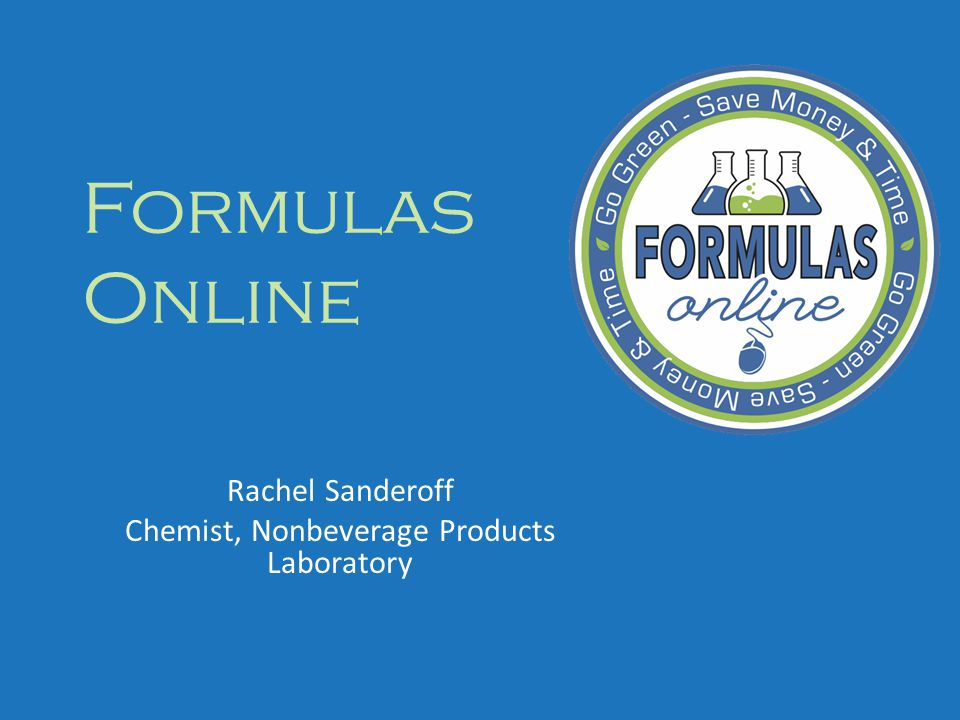 Formulas Online Rachel Sanderoff Chemist, Nonbeverage Products Laboratory