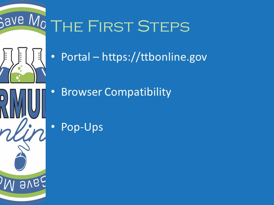 The First Steps Portal – https://ttbonline.gov Browser Compatibility Pop-Ups