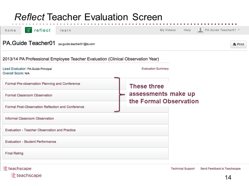 Reflect Teacher Evaluation Screen 14 These three assessments make up the Formal Observation