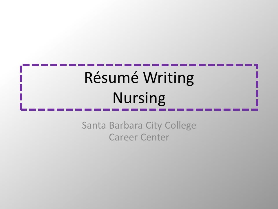 Résumé Writing Nursing Santa Barbara City College Career Center