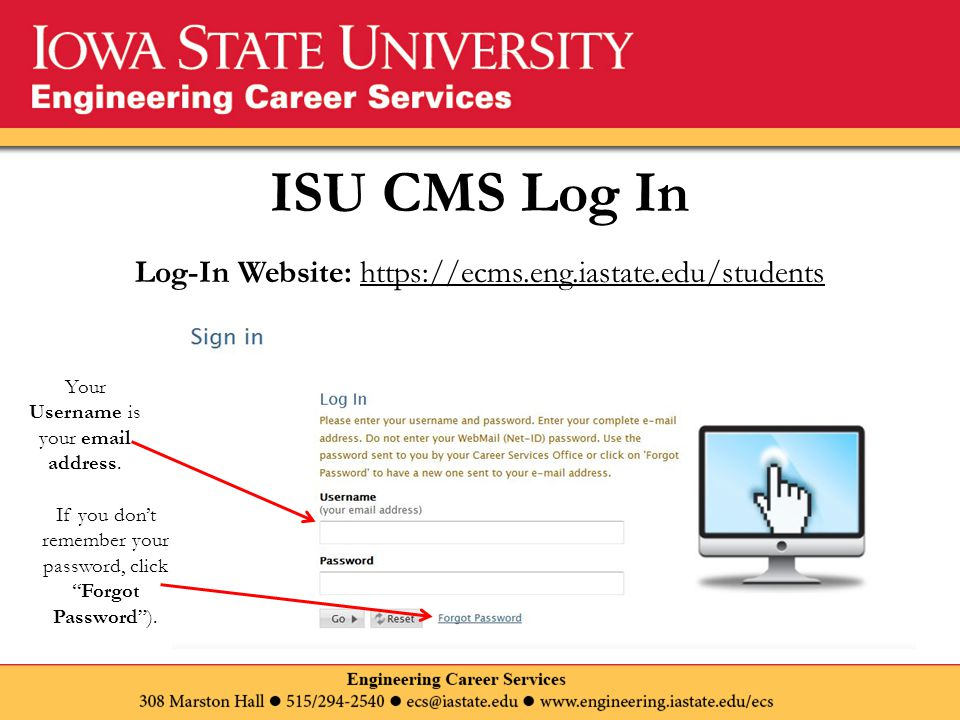 ISU CMS Log In If you don't remember your password, click Forgot Password ).