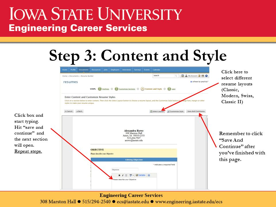 Step 3: Content and Style Click here to select different resume layouts (Classic, Modern, Swiss, Classic II) Click box and start typing.