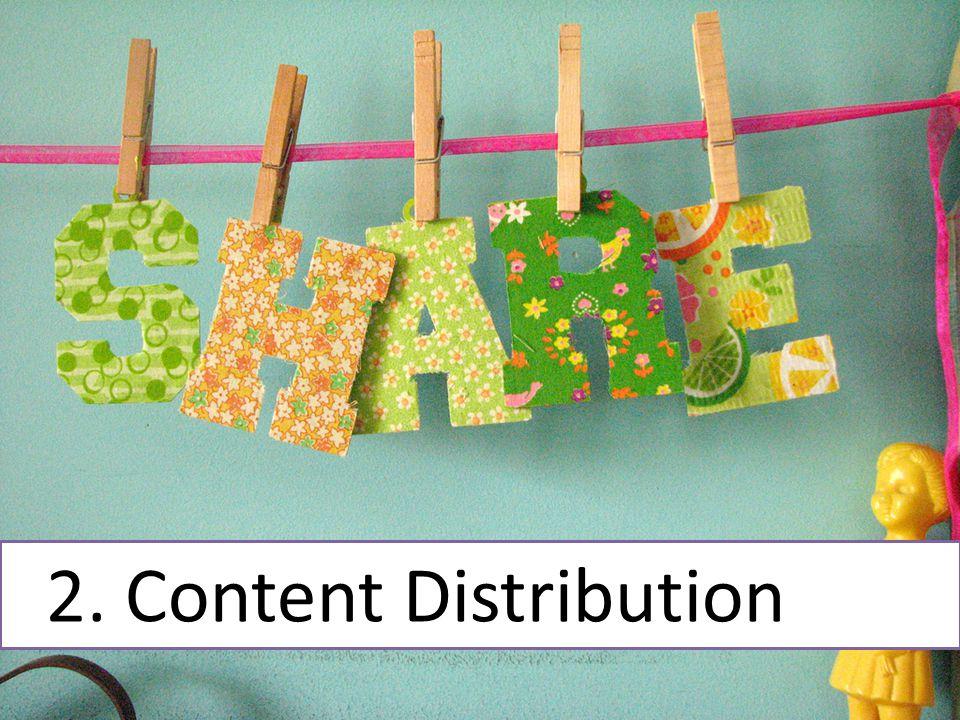 2. Content Distribution