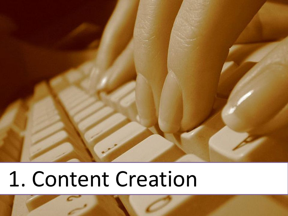 1. Content Creation