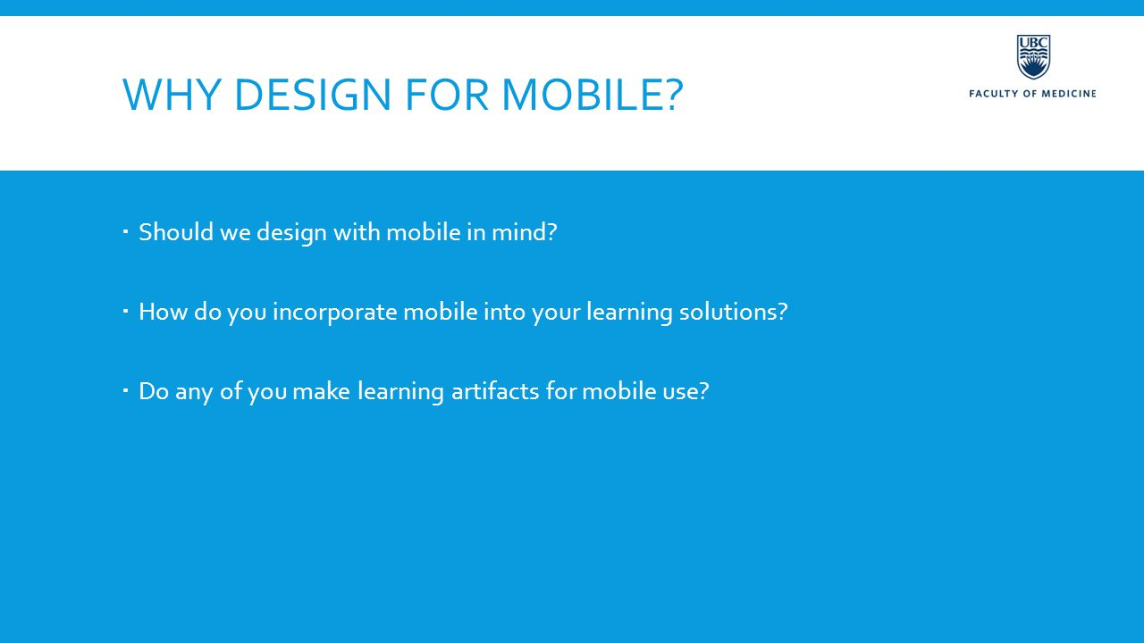 WHY DESIGN FOR MOBILE.  Should we design with mobile in mind.
