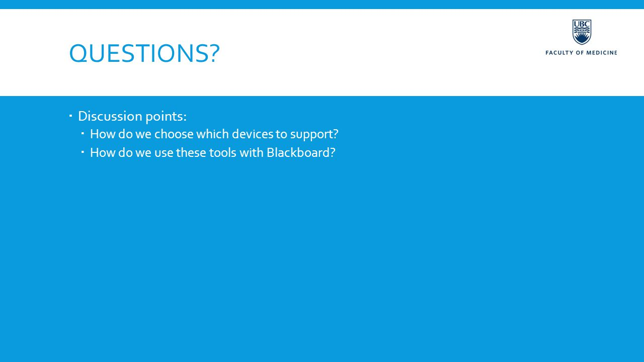 QUESTIONS.  Discussion points:  How do we choose which devices to support.
