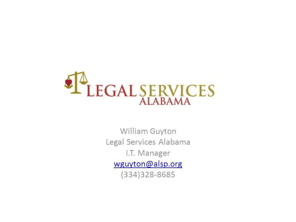 William Guyton Legal Services Alabama I.T. Manager wguyton@alsp.org (334)328-8685