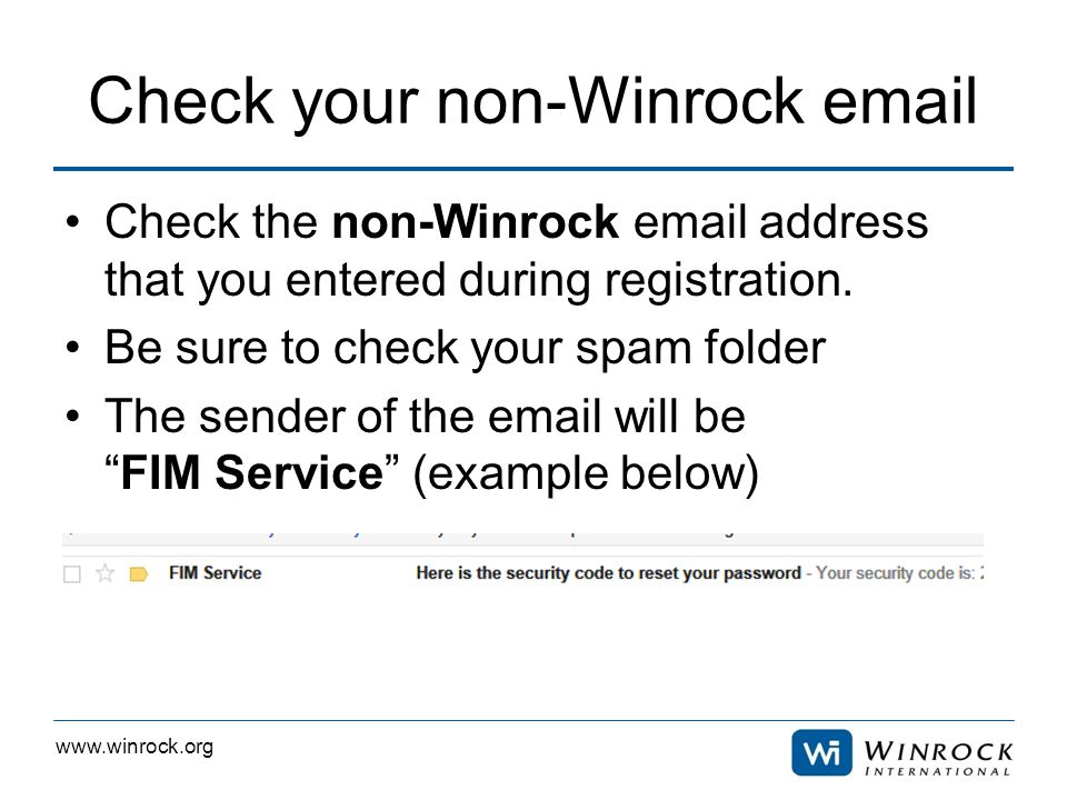 www.winrock.org Check your non-Winrock email Check the non-Winrock email address that you entered during registration.