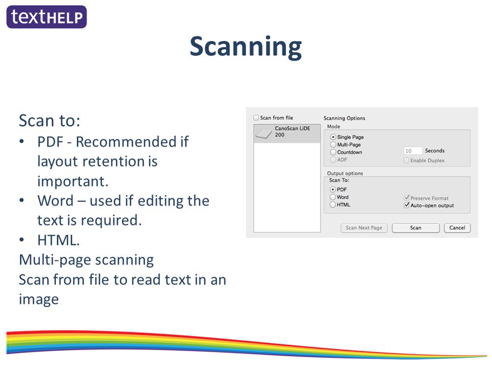 Scanning Scan to: PDF - Recommended if layout retention is important.
