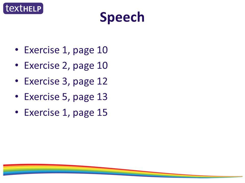 Speech Exercise 1, page 10 Exercise 2, page 10 Exercise 3, page 12 Exercise 5, page 13 Exercise 1, page 15