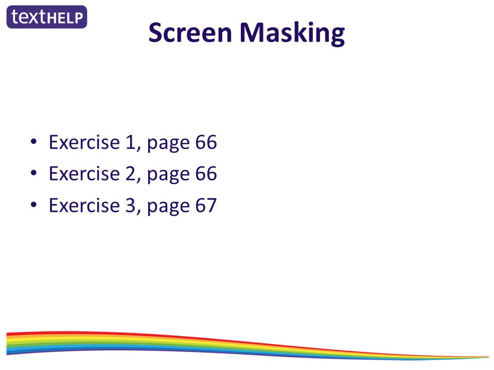 Screen Masking Exercise 1, page 66 Exercise 2, page 66 Exercise 3, page 67