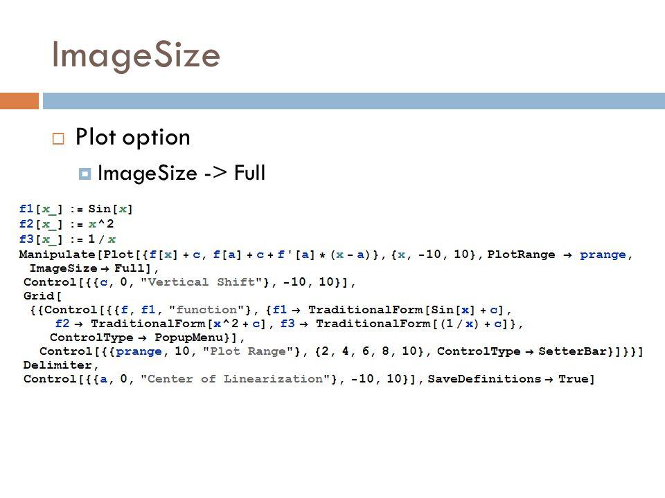 ImageSize  Plot option  ImageSize -> Full