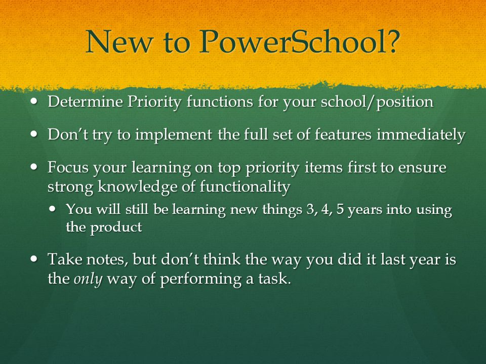 New to PowerSchool.