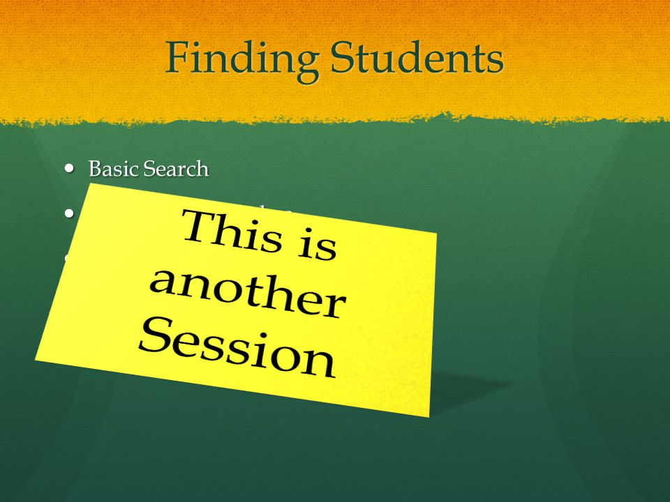 Finding Students Basic Search Basic Search Compound Searches Compound Searches Stored Searches Stored Searches Stored Selections Stored Selections Com