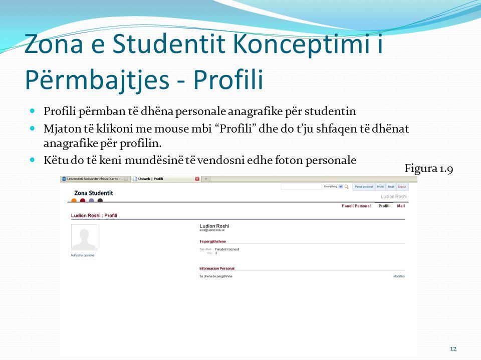 Zona e Studentit Konceptimi i Përmbajtjes E-Mail Email – Studenti do të ketë mundësinë të kontrollojë automatikisht e-mailin nëpërmjet këtij funksioni Figura 1.10 13