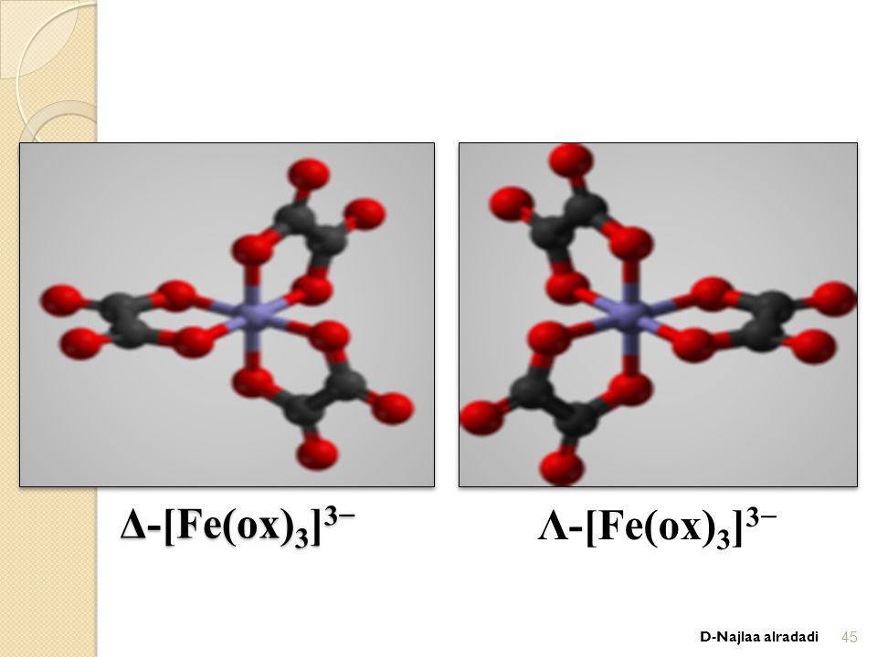 Δ-[Fe(ox) 3 ] 3− Λ-[Fe(ox) 3 ] 3− D-Najlaa alradadi45