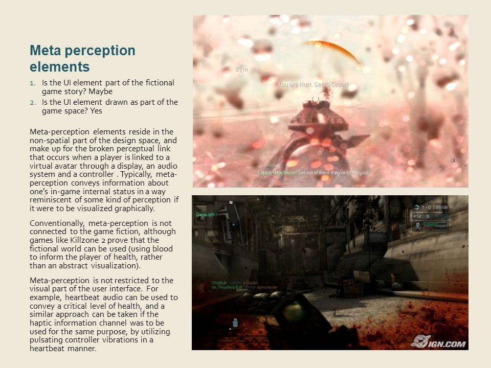 Meta perception elements 1. Is the UI element part of the fictional game story? Maybe 2. Is the UI element drawn as part of the game space? Yes Meta-p